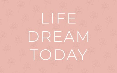 Life Dream Today